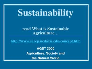 Sustainability read What is Sustainable Agriculture… sarep.ucdavis/concept.htm