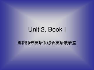 Unit 2, Book I