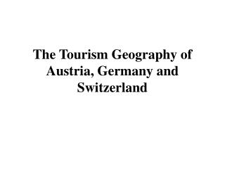 The Tourism Geography of Austria, Germany and Switzerland