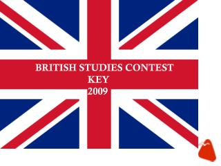 BRITISH STUDIES CONTEST                            KEY 2009
