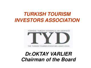 TURKISH TOURISM INVESTORS ASSOCIATION