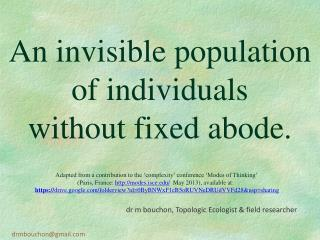 An invisible population of individuals without fixed abode.