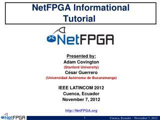 NetFPGA Informational Tutorial