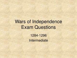 Wars of Independence Exam Questions