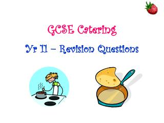 GCSE Catering Yr 11 � Revision Questions