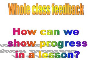How can we  show progress in a lesson?