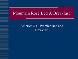 Mountain Rose Bed & Breakfast