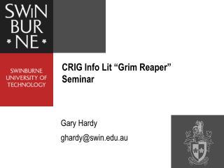 "CRIG Info Lit ""Grim Reaper"" Seminar"
