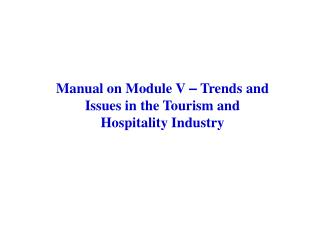 Manual on Module V  –  Trends and Issues in the Tourism and Hospitality Industry