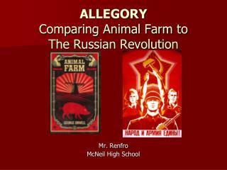 ALLEGORY Comparing Animal Farm to  The Russian Revolution