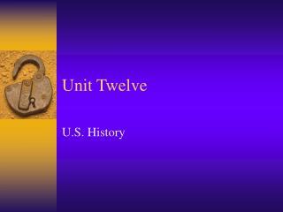 Unit Twelve