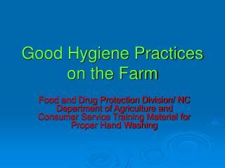 Good Hygiene Practices on the Farm
