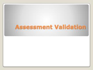 Assessment Validation