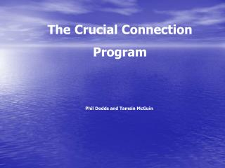 The Crucial Connection  Program