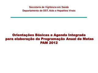 Secretaria de Vigilância em Saúde Departamento de DST, Aids e Hepatites Virais