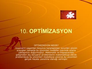 10.  OPTİMİZASYON