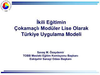 İkili Eğitimin Çokamaçlı Modüler Lise Olarak Türkiye Uygulama Modeli