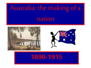 Australia: the making of a nation