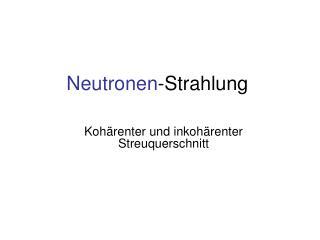 Neutronen -Strahlung