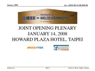 JOINT OPENING PLENARY JANUARY 14, 2008 HOWARD PLAZA HOTEL, TAIPEI