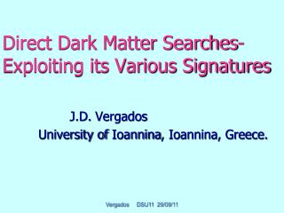 Direct Dark Matter Searches- Exploiting its Various Signatures