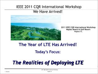 IEEE 2011 CQR International Workshop