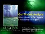 Golf Market Analysis What it Lacks in Sex Appeal it Makes Up For in s