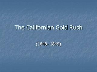 The Californian Gold Rush