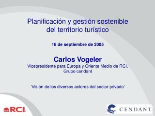 Planificación y gestión sostenible del territorio turístico 16 de septiembre de 2005