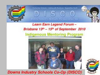 Learn Earn Legend Forum �  Brisbane 13 th  � 15 th  of September  2010