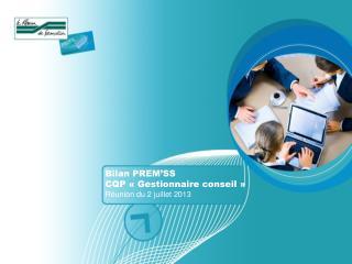 Bilan PREM'SS  CQP «Gestionnaire conseil» Réunion du 2 juillet 2013