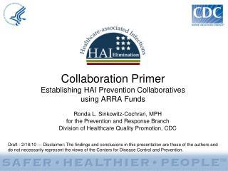 Collaboration Primer Establishing HAI Prevention Collaboratives              using ARRA Funds