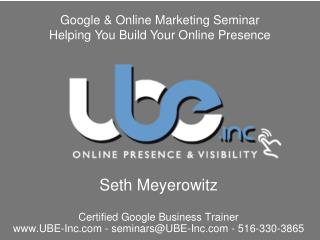 Google & Online Marketing Seminar Helping You Build Your Online Presence