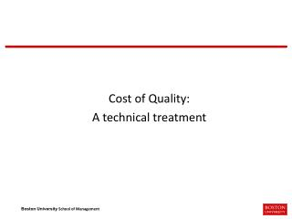 Cost of Quality: A technical treatment