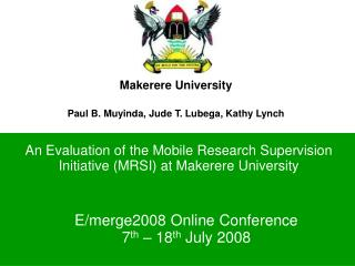 An Evaluation of the Mobile Research Supervision Initiative (MRSI) at Makerere University