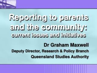 Reporting to parents and the community:  current issues and initiatives