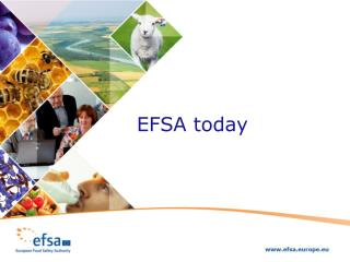 To contribute to ensuring Europe's food is safe, EFSA is: