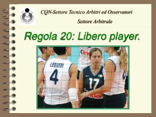 Regola 20: Libero player.
