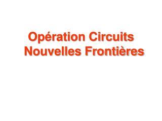 Opération Circuits Nouvelles Frontières