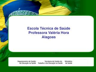 Escola Técnica de Saúde Professora Valéria Hora Alagoas