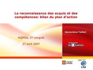 La reconnaissance des acquis et des compétences: bilan du plan d'action