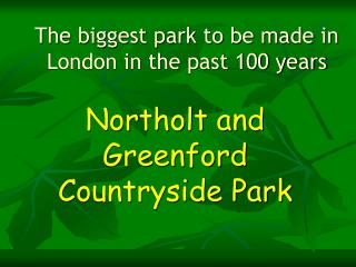 The biggest park to be made in London in the past 100 years