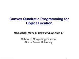 Convex Quadratic Programming for  Object Location