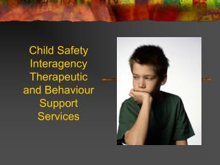 Child Safety Interagency Therapeutic and Behaviour Support Services
