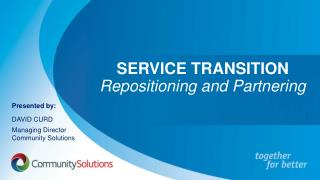 SERVICE TRANSITION  Repositioning and Partnering