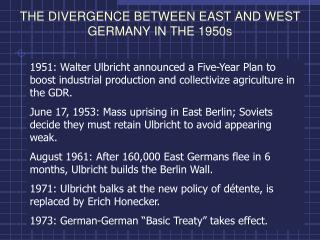 THE DIVERGENCE BETWEEN EAST AND WEST GERMANY IN THE 1950s
