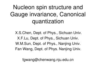 Nucleon spin structure and Gauge invariance, Canonical quantization