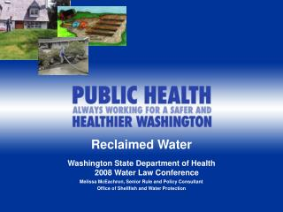 Reclaimed Water Washington State Department of Health 2008 Water Law Conference
