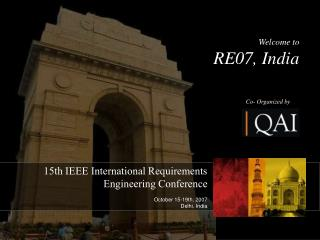 15th IEEE International Requirements Engineering Conference October 15-19th, 2007 Delhi, India
