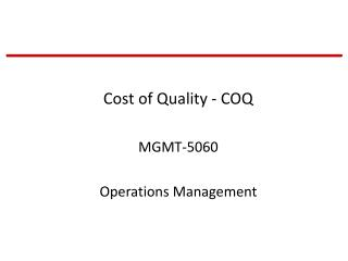 Cost of Quality - COQ MGMT-5060 Operations Management